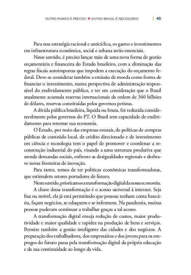 48   PLANO DE RECONSTRUÇÃO E TRANSFORMAÇÃO DO BRASIL Sem soberania, não há políticas de desenvolvimento, de indus- trializ...
