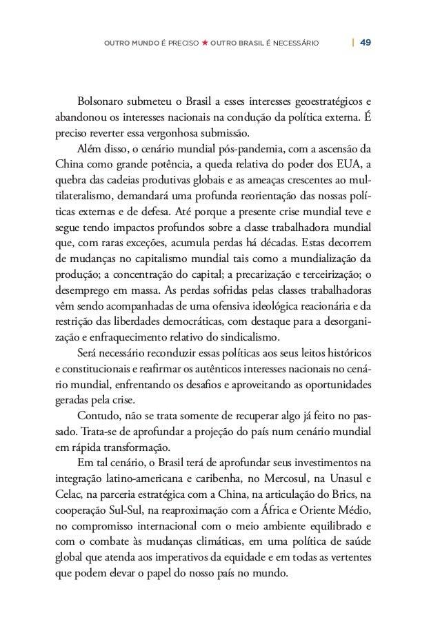 52   PLANO DE RECONSTRUÇÃO E TRANSFORMAÇÃO DO BRASIL supostos inimigos internos. Tal visão obsoleta e antidemocrática não ...