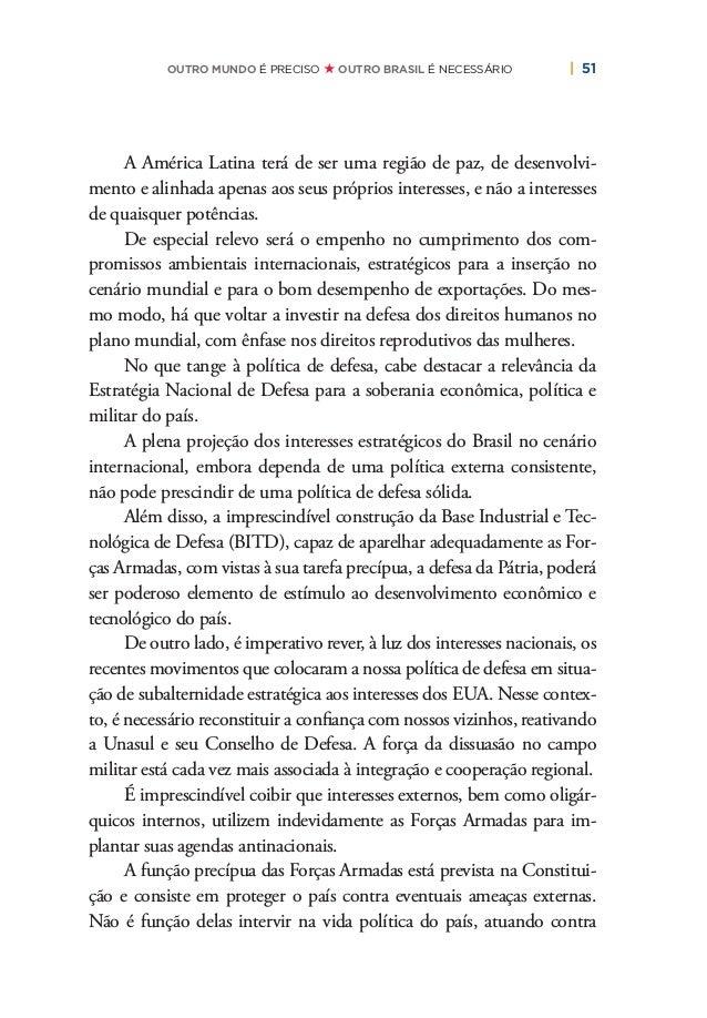 54   PLANO DE RECONSTRUÇÃO E TRANSFORMAÇÃO DO BRASIL do a atual e antidemocrática concentração, de forma a permitir a livr...