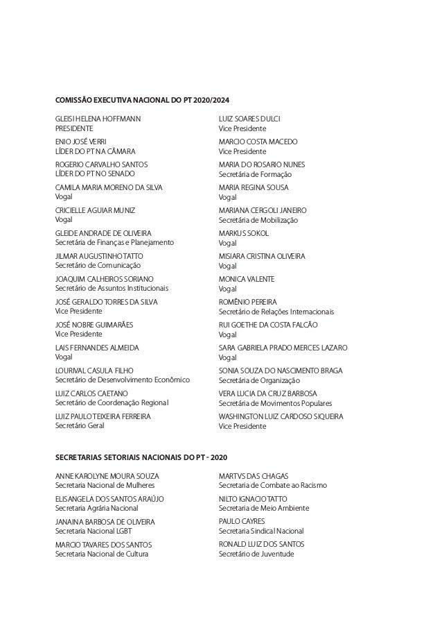 COMISSÃO EXECUTIVA NACIONAL DO PT 2020/2024 GLEISI HELENA HOFFMANN PRESIDENTE ENIO JOSÉ VERRI LÍDER DO PT NA CÂMARA ROGERI...
