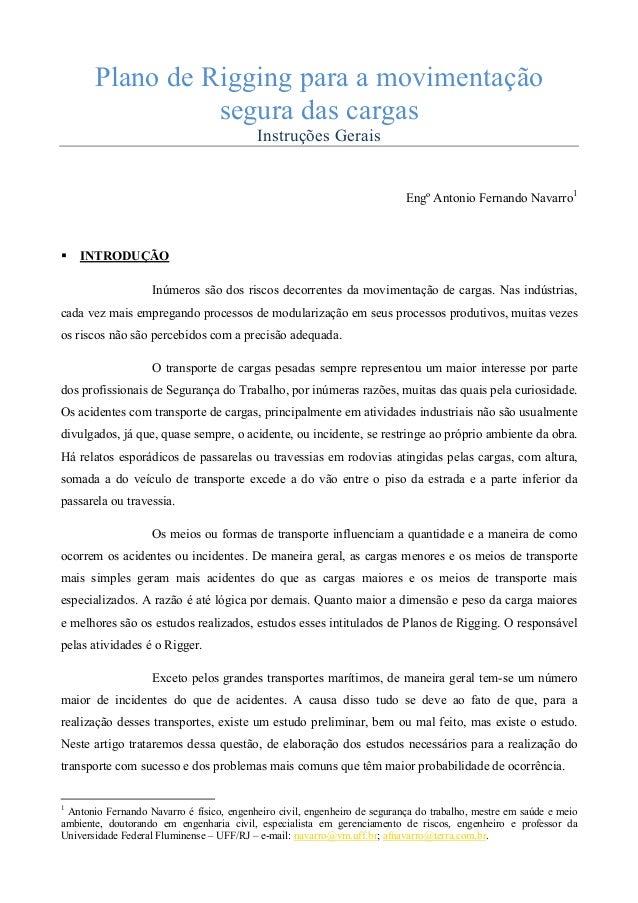 Plano de Rigging para a movimentação segura das cargas Instruções Gerais  Engº Antonio Fernando Navarro1  INTRODUÇÃO Inúme...