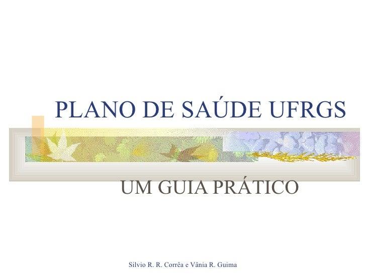 PLANO DE SAÚDE UFRGS UM GUIA PRÁTICO