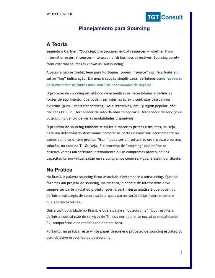 """WHITE PAPER                       Planejamento para Sourcing   A Teoria Segundo o Gartner: """"Sourcing: the procurement of r..."""