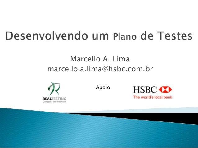 Marcello A. Limamarcello.a.lima@hsbc.com.br            Apoio