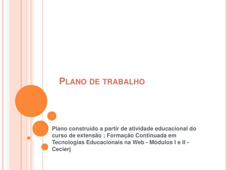 Plano de trabalho<br />Plano construído a partir de atividade educacional do curso de extensão : Formação Continuada em Te...