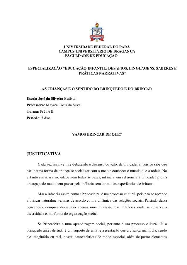 """UNIVERSIDADE FEDERAL DO PARÁ CAMPUS UNIVERSITÁRIO DE BRAGANÇA FACULDADE DE EDUCAÇÃO ESPECIALIZAÇÃO """"EDUCAÇÃO INFANTIL: DES..."""