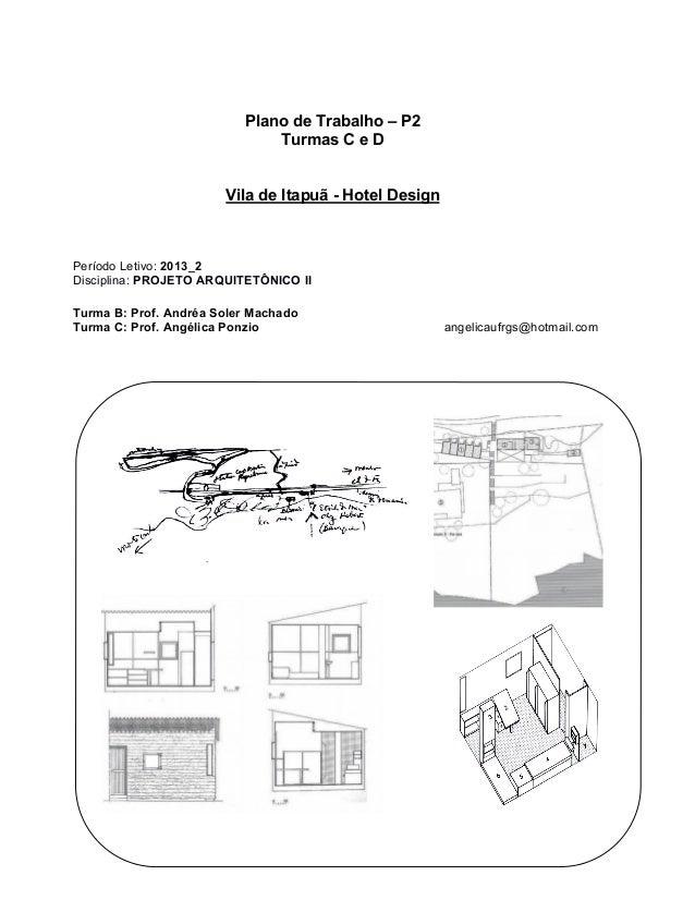 Plano de Trabalho – P2                              Turmas C e D                       Vila de Itapuã - Hotel DesignPeríod...