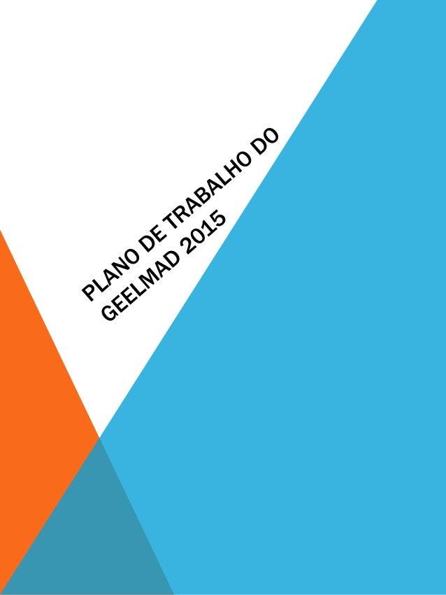 PRIMEIRO ENCONTRO PRESENCIAL, 16 DE ABRIL DE 2015, DAS 14 ÀS 16H. Apresentação da proposta de trabalho para 2015; Encaminh...