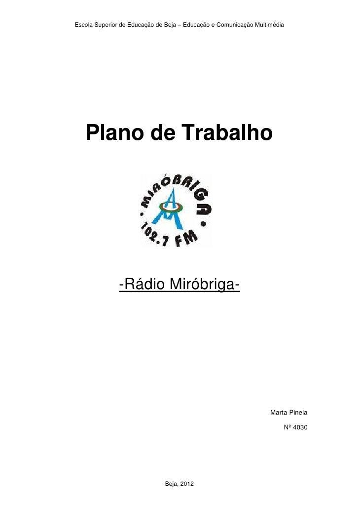 Escola Superior de Educação de Beja – Educação e Comunicação Multimédia   Plano de Trabalho              -Rádio Miróbriga-...