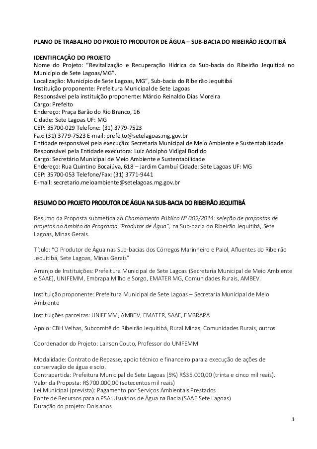 1 PLANO DE TRABALHO DO PROJETO PRODUTOR DE ÁGUA – SUB-BACIA DO RIBEIRÃO JEQUITIBÁ IDENTIFICAÇÂO DO PROJETO Nome do Projeto...