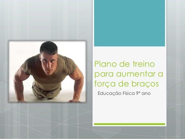 Plano de treino para aumentar a força de braços Educação Física 9º ano