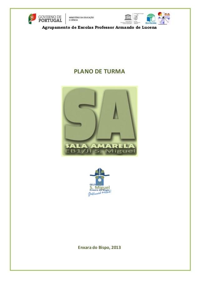 Agrupamento de Escolas Professor Armando de Lucena  PLANO DE TURMA  Enxara do Bispo, 2013