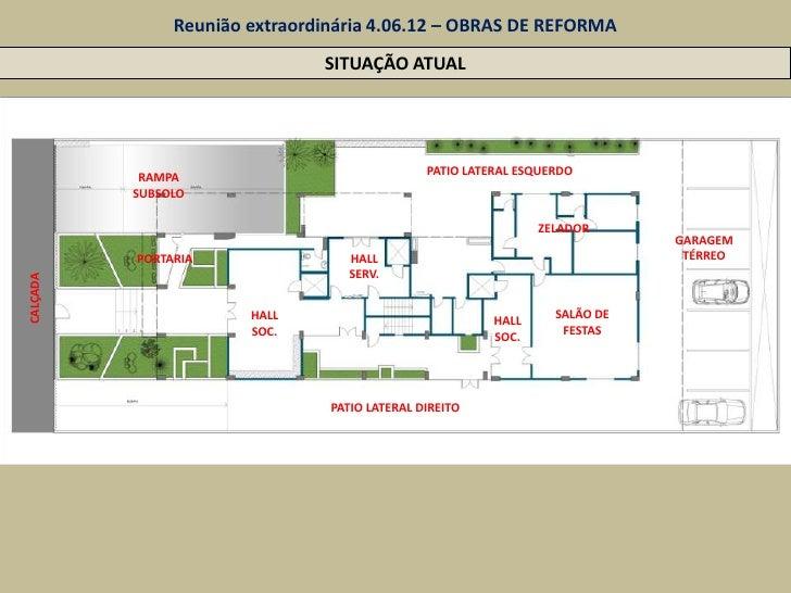 Reunião extraordinária 4.06.12 – OBRAS DE REFORMA                               SITUAÇÃO ATUAL           RAMPA            ...