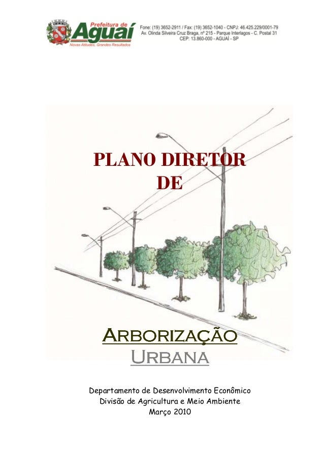 PLANO DIRETOR      DE   Arborização     UrbanaDepartamento de Desenvolvimento Econômico  Divisão de Agricultura e Meio Amb...