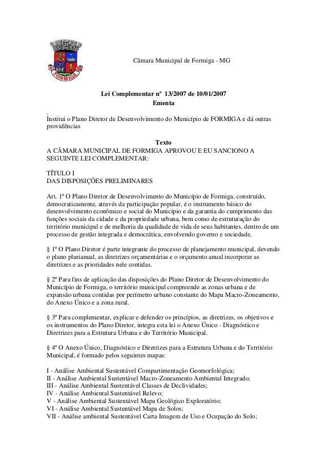 Câmara Municipal de Formiga - MG Lei Complementar nº 13/2007 de 10/01/2007 Ementa Institui o Plano Diretor de Desenvolvime...