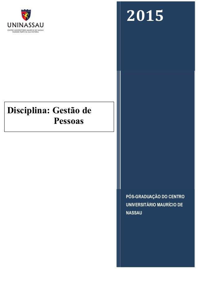 2015% PÓS-GRADUAÇÃO DO CENTRO UNIVERSITÁRIO MAURÍCIO DE NASSAU! ! Disciplina: Gestão de Pessoas