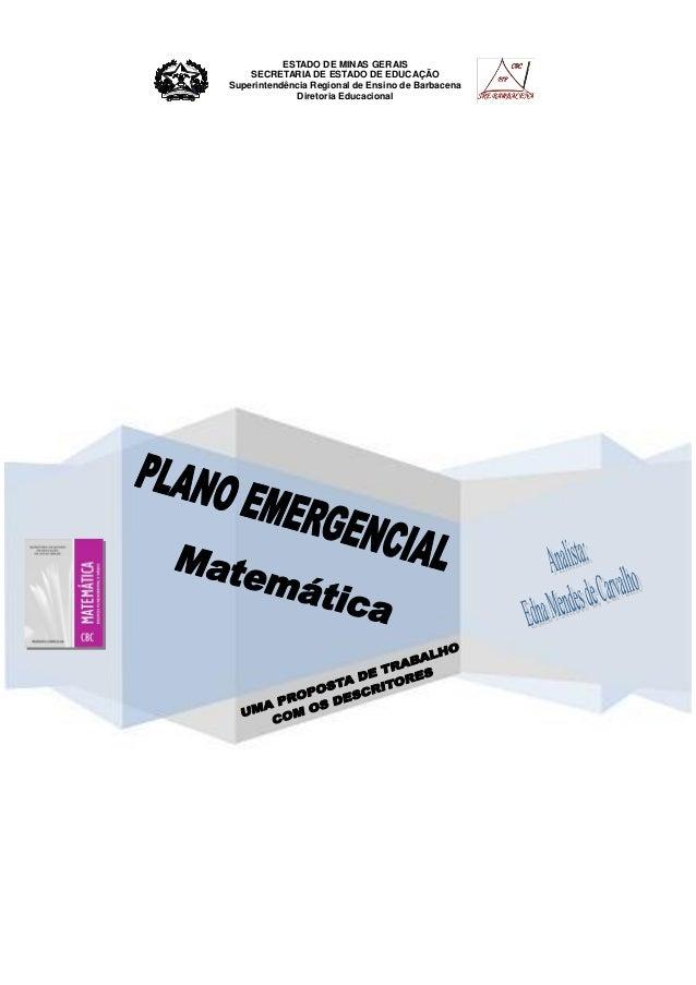 ESTADO DE MINAS GERAIS SECRETARIA DE ESTADO DE EDUCAÇÃO Superintendência Regional de Ensino de Barbacena Diretoria Educaci...