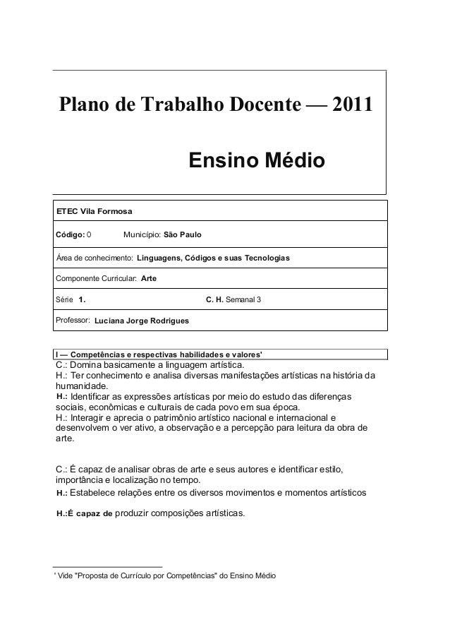 Plano de Trabalho Docente — 2011 Ensino Médio ETEC Vila Formosa Código: O Município: São Paulo Área de conhecimento: Lingu...