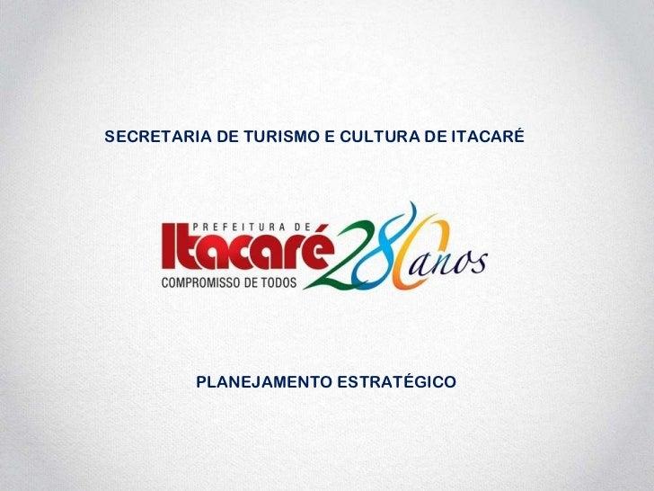 PLANEJAMENTO ESTRATÉGICO SECRETARIA DE TURISMO E CULTURA DE ITACARÉ