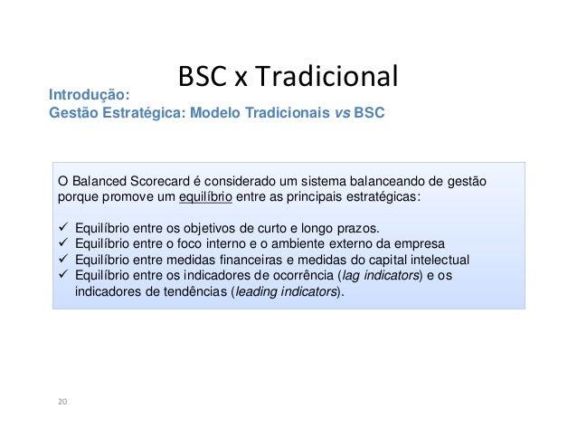 BSC x Tradicional21Cenário 1 - Indicador FinanceiroUma empresa teve um determinado períodoteve um aumento de 20% da sua re...