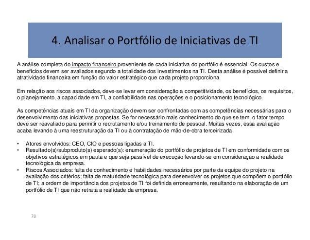 5. Preparar o PETI80O portfólio de projetos de TI traduz o que deve ser feito na prática em relação ao PETI.Este item deve...