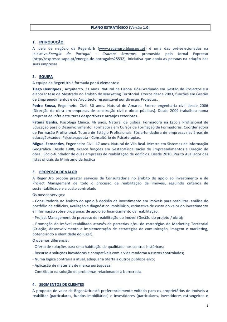 PLANO ESTRATÉGICO (Versão 1.0)1. INTRODUÇÃOA ideia de negócio da RegenUrb (www.regenurb.blogspot.pt) é uma das pré-selecio...