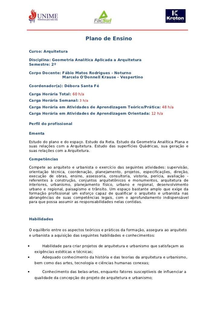 Plano de EnsinoCurso: ArquiteturaDisciplina: Geometria Analítica Aplicada a ArquiteturaSemestre: 2ºCorpo Docente: Fábio Ma...