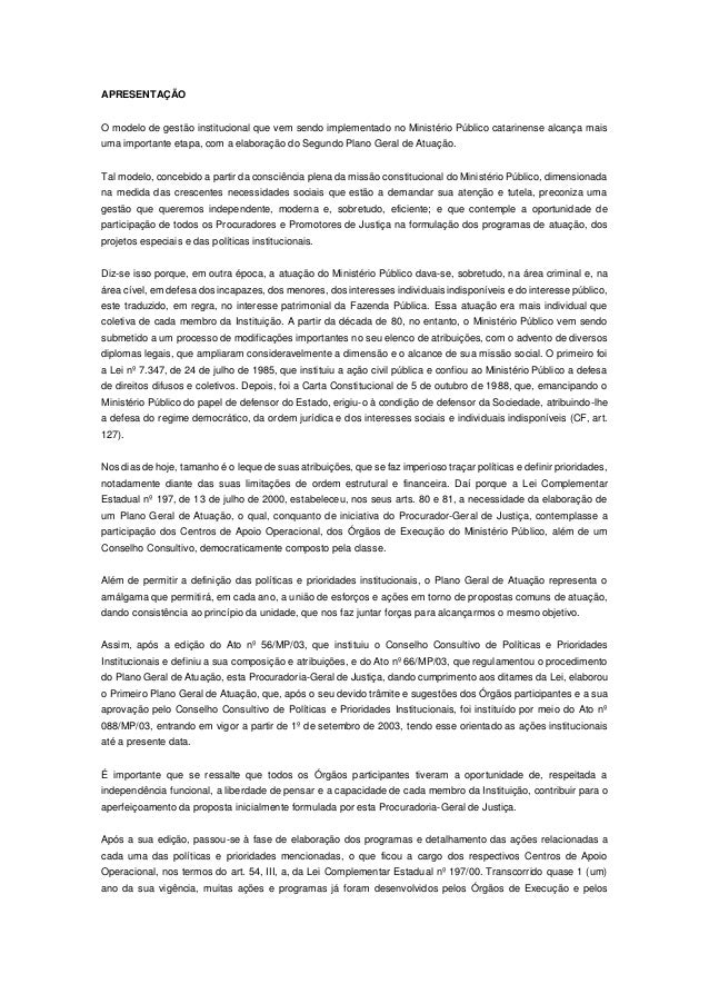 APRESENTAÇÃO O modelo de gestão institucional que vem sendo implementado no Ministério Público catarinense alcança mais um...
