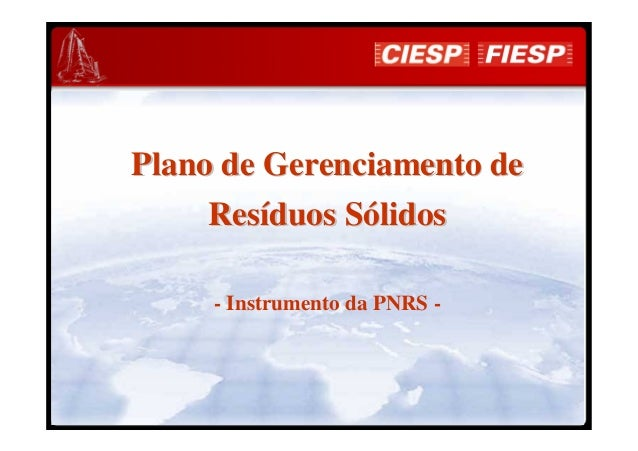 Plano de Gerenciamento dePlano de Gerenciamento de ResResííduos Sduos Sóólidoslidos - Instrumento da PNRS -