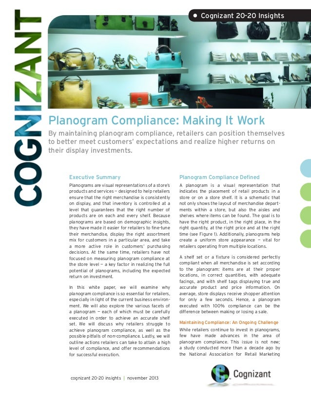 • Cognizant 20-20 Insights  Planogram Compliance: Making It Work By maintaining planogram compliance, retailers can positi...