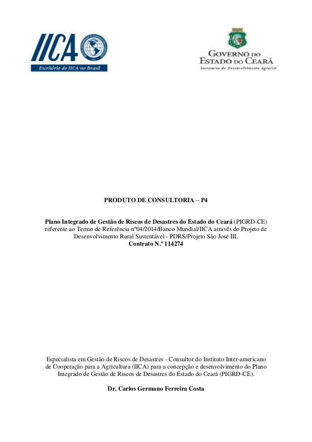 1 PRODUTO DE CONSULTORIA – P4 Plano Integrado de Gestão de Riscos de Desastres do Estado do Ceará (PIGRD-CE) referente ao ...