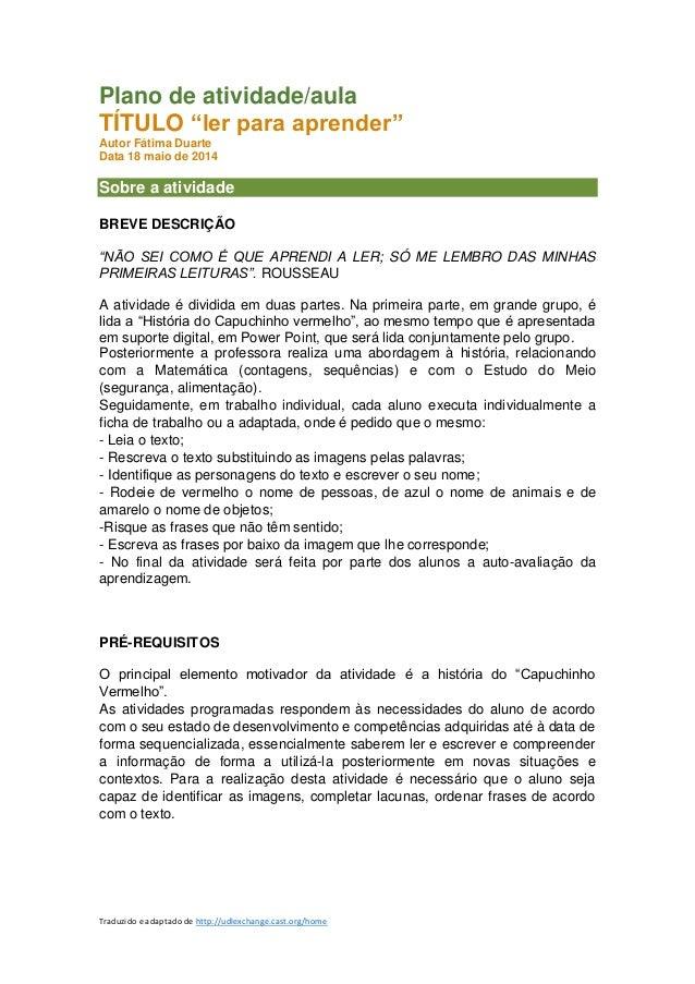 """Traduzido e adaptado de http://udlexchange.cast.org/home Plano de atividade/aula TÍTULO """"ler para aprender"""" Autor Fátima D..."""