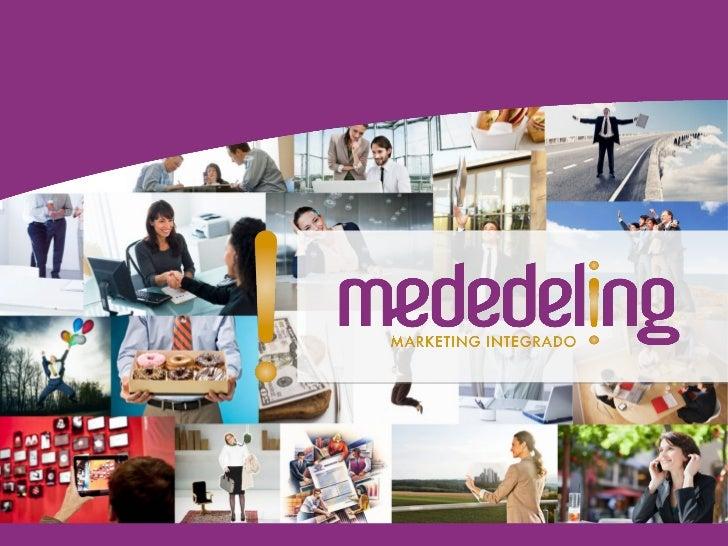 Quem Somos             A Mededeling Marketing Integrado oferece soluções.             Atua em todos os pilares entre empre...