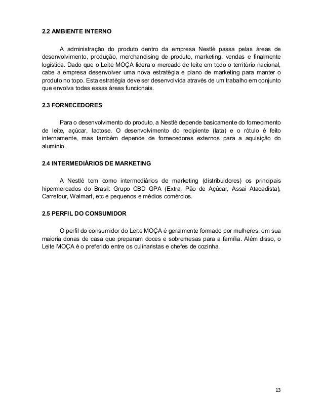 13 2.2 AMBIENTE INTERNO A administração do produto dentro da empresa Nestlé passa pelas áreas de desenvolvimento, produção...