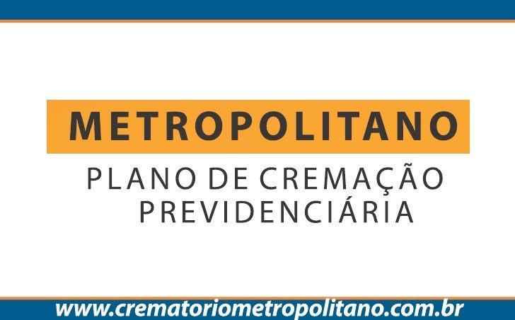 Plano de Cremação Previdenciária - Metropolitano