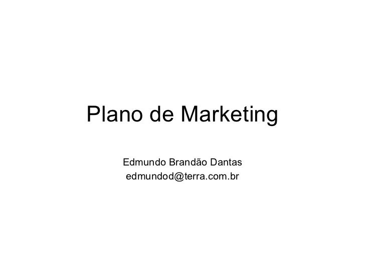 Plano de Marketing Edmundo Brandão Dantas [email_address]
