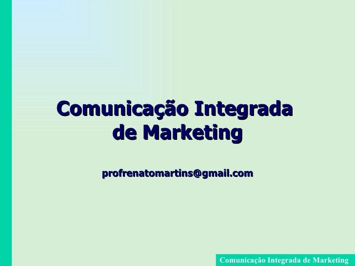Comunicação Integrada  de Marketing [email_address]
