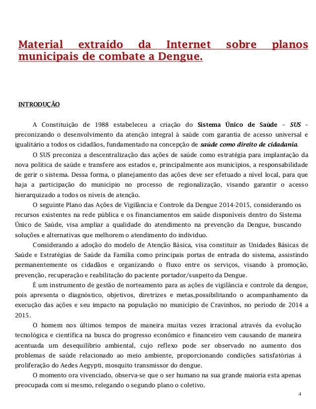 4 Material extraído da Internet sobre planos municipais de combate a Dengue. INTRODUÇÃO A Constituição de 1988 estabeleceu...