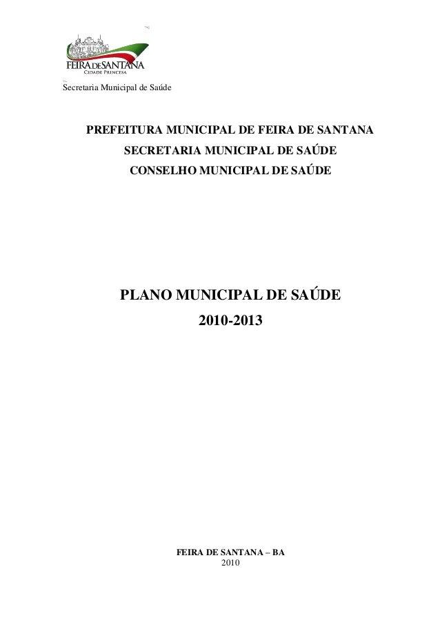Secretaria Municipal de Saúde 1 PREFEITURA MUNICIPAL DE FEIRA DE SANTANA SECRETARIA MUNICIPAL DE SAÚDE CONSELHO MUNICIPAL ...