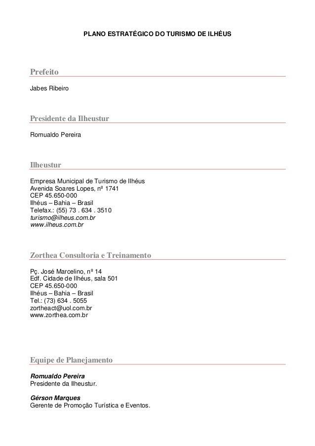 PLANO ESTRATÉGICO DO TURISMO DE ILHÉUSPrefeitoJabes RibeiroPresidente da IlheusturRomualdo PereiraIlheusturEmpresa Municip...