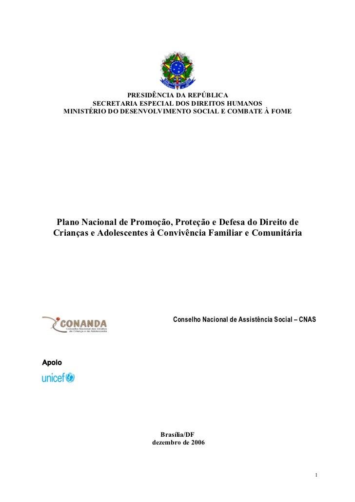 PRESIDÊNCIA DA REPÚBLICA               SECRETARIA ESPECIAL DOS DIREITOS HUMANOS        MINISTÉRIO DO DESENVOLVIMENTO SOCIA...