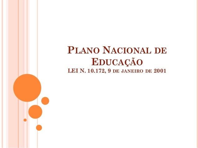 PLANO NACIONAL DE    EDUCAÇÃOLEI N. 10.172, 9 DE JANEIRO   DE   2001