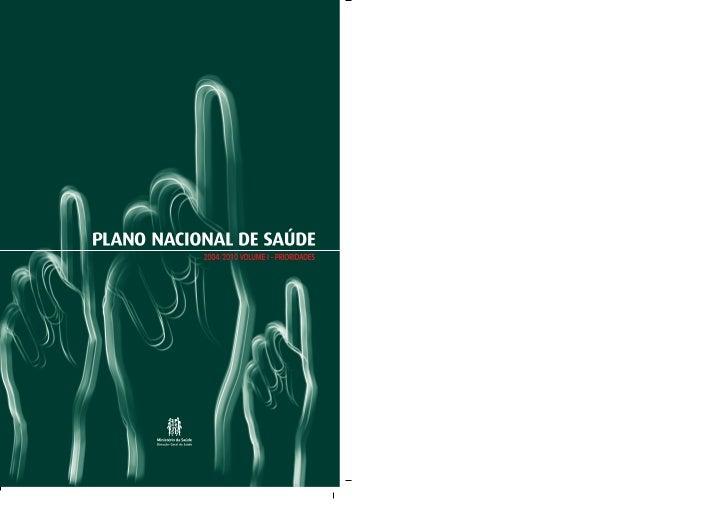 PORTUGAL. Ministério da Saúde. Direcção-Geral da Saúde.Plano Nacional de Saúde 2004-2010: mais saúde para todos. - Lisboa:...