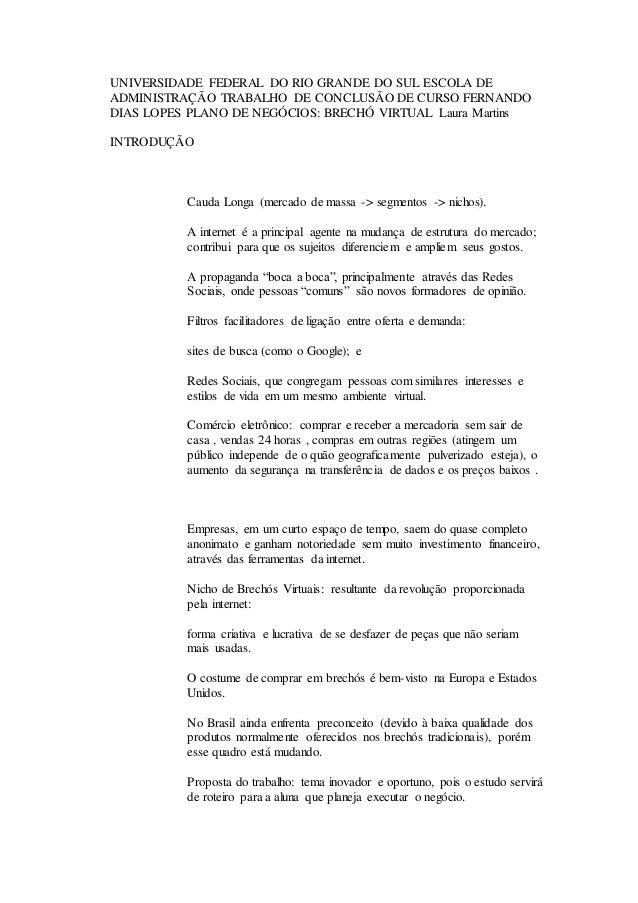 UNIVERSIDADE FEDERAL DO RIO GRANDE DO SUL ESCOLA DE  ADMINISTRAÇÃO TRABALHO DE CONCLUSÃO DE CURSO FERNANDO  DIAS LOPES PLA...