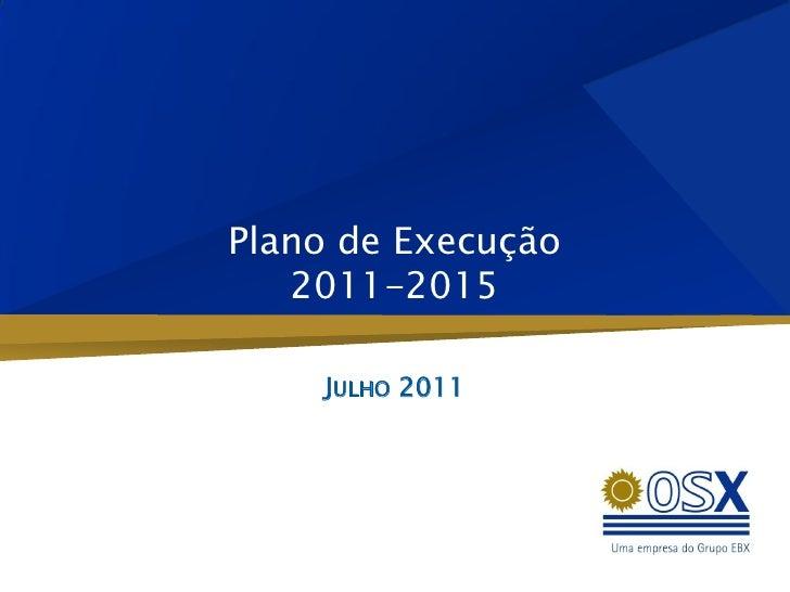 Plano de Execução   2011-2015    JULHO 2011