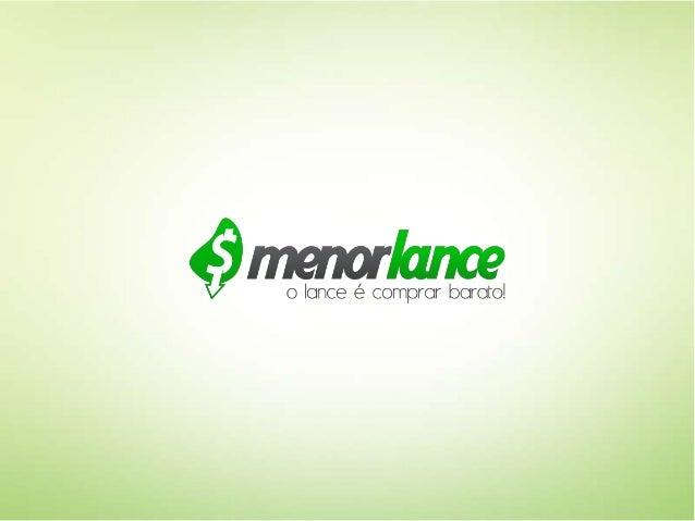 A Empresa A empresa MENORLANCE.COM possui sede administrativa na rua das castanheiras 519-A, 2º piso, no setor comercial d...