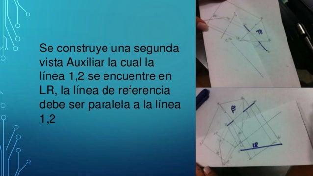 Se construye una segunda vista Auxiliar la cual la línea 1,2 se encuentre en LR, la línea de referencia debe ser paralela ...