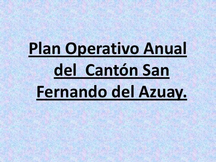 Plan Operativo Anual del  Cantón San Fernando del Azuay.<br />