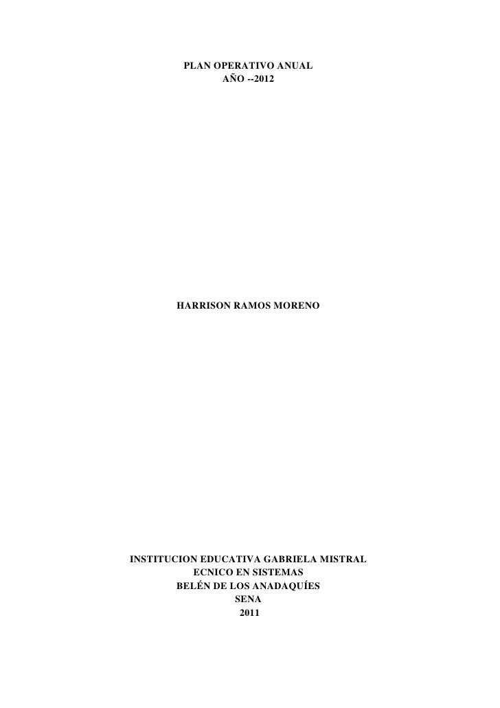 PLAN OPERATIVO ANUAL              AÑO --2012       HARRISON RAMOS MORENOINSTITUCION EDUCATIVA GABRIELA MISTRAL          EC...