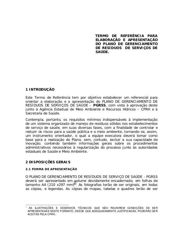 TERMO DE REFERÊNCIA PARA ELABORAÇÃO E APRESENTAÇÃO DO PLANO DE GERENCIAMENTO DE RESÍDUOS DE SERVIÇOS DE SAÚDE. 1 INTRODUÇÃ...